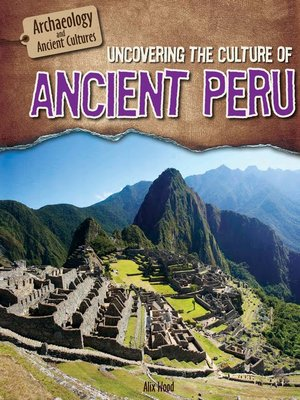 cover image of Uncovering the Culture of Ancient Peru