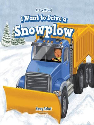 cover image of I Want to Drive a Snowplow