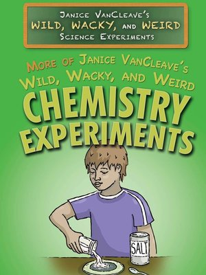 cover image of More of Janice VanCleave's Wild, Wacky, and Weird Chemistry Experiments