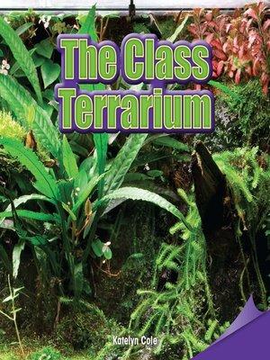 cover image of The Class Terrarium