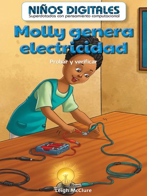 cover image of Molly genera electricidad: Probar y verificar (Molly Makes Electricity: Testing and Checking)