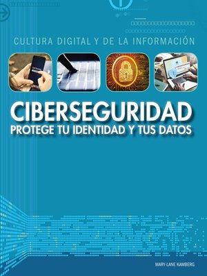 cover image of Ciberseguridad: protege tu identidad y tus datos (Cybersecurity: Protecting Your Identity and Data)