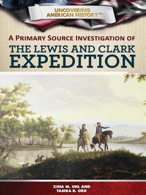 cover image of A Primary Source Investigation of the Lewis and Clark Expedition
