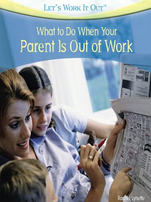 cover image of What to Do When Your Parent Is Out of Work