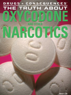cover image of The Truth About Oxycodone and Other Narcotics