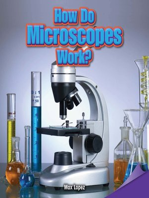 cover image of How Do Microscopes Work?