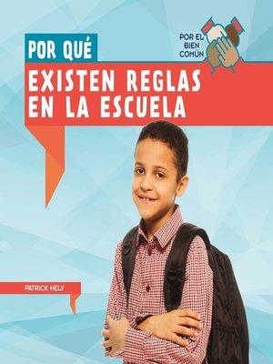cover image of Por qué existen reglas en la escuela (Why Do We Have Rules in School?)