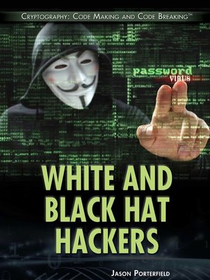 cover image of White and Black Hat Hackers
