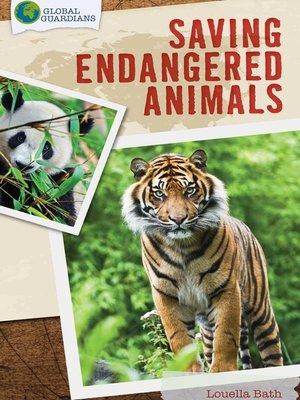 cover image of Saving Endangered Animals