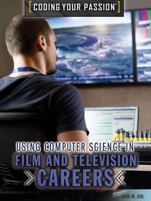 cover image of Using Computer Science in Film and Television Careers