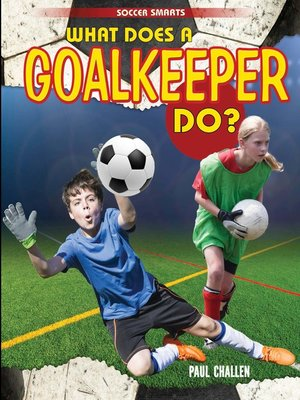 cover image of What Does a Goalkeeper Do?