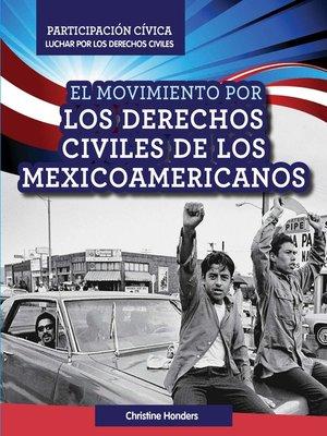 cover image of El Movimiento por los derechos civiles de los mexicoamericanos (Mexican American Civil Rights Movement)