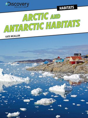 cover image of Arctic and Antarctic Habitats