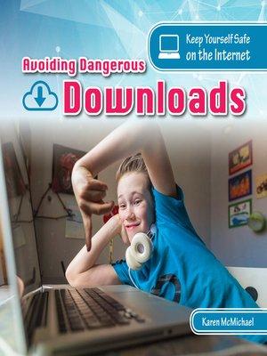 cover image of Avoiding Dangerous Downloads