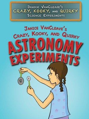 cover image of Janice VanCleave's Crazy, Kooky, and Quirky Astronomy Experiments