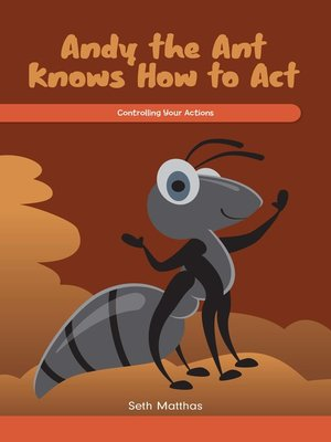 cover image of Andy the Ant Knows How to Act
