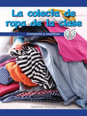 cover image of La colecta de ropa de la clase (Our Class Clothing Drive: Sharing and Reusing)