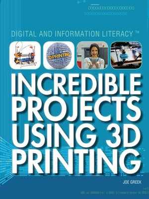 cover image of Incredible Projects Using 3D Printing
