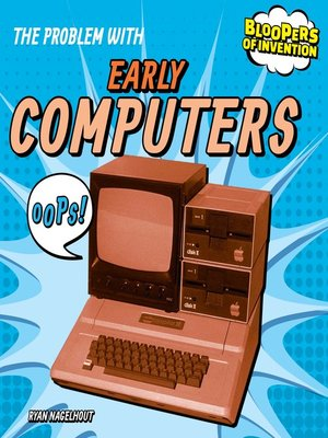 cover image of The Problem with Early Computers