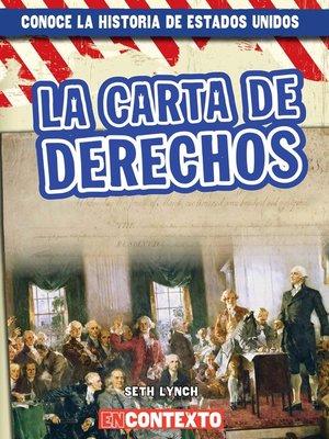 cover image of La Carta de Derechos (The Bill of Rights)