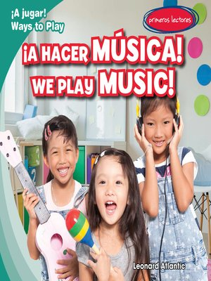 cover image of ¡A hacer música! / We Play Music!