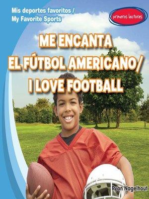 cover image of Me encanta el fútbol americano (I Love Football)