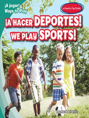 cover image of ¡A hacer deportes! / We Play Sports!