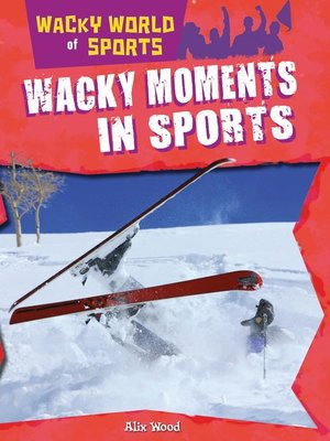 cover image of Wacky Moments in Sports