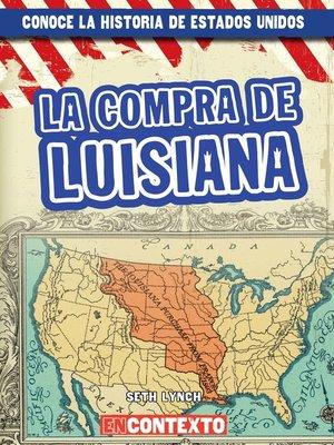 cover image of La compra de Luisiana (The Louisiana Purchase)