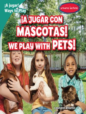 cover image of ¡A jugar con mascotas! / We Play with Pets!