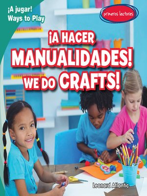 cover image of ¡A hacer manualidades! / We Do Crafts!