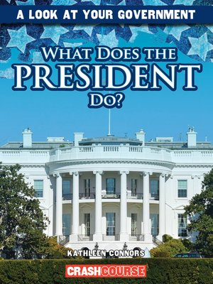 cover image of What Does the President Do?