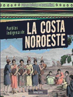 cover image of Pueblos indígenas de la costa Noroeste (Native Peoples of the Northwest Coast)