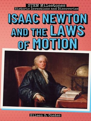 cover image of Isaac Newton and the Laws of Motion
