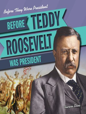 cover image of Before Teddy Roosevelt Was President