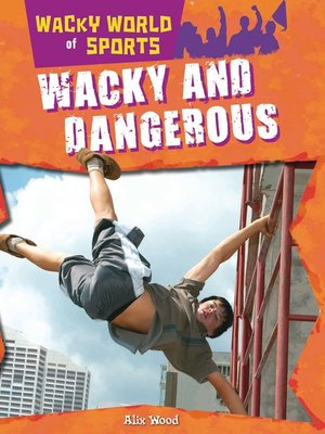cover image of Wacky and Dangerous