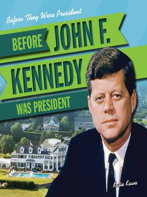 cover image of Before John F. Kennedy Was President