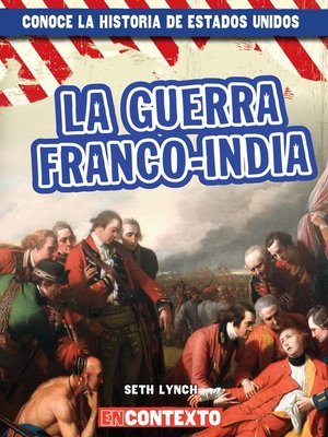 cover image of La guerra franco-india (The French and Indian War)