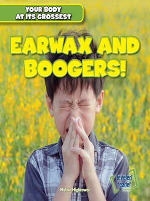 cover image of Earwax and Boogers!