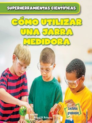 cover image of Cómo utilizar una jarra medidora (Using Measuring Cups)