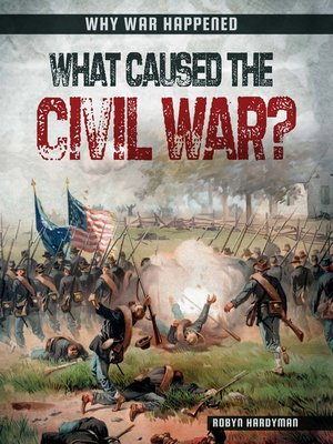 cover image of What Caused the Civil War?