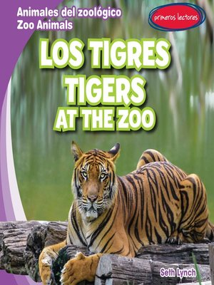 cover image of Los tigres / Tigers at the Zoo