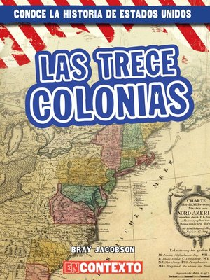 cover image of Las trece colonias (The Thirteen Colonies)