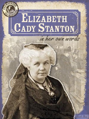 cover image of Elizabeth Cady Stanton in Her Own Words