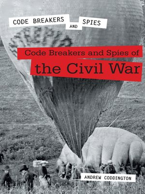 cover image of Code Breakers and Spies of the Civil War