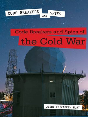 cover image of Code Breakers and Spies of the Cold War