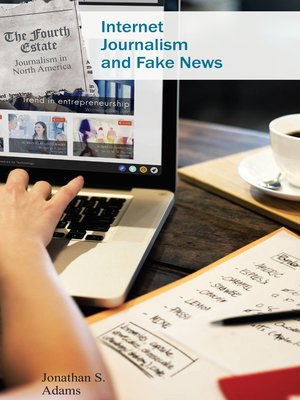 cover image of Internet Journalism and Fake News