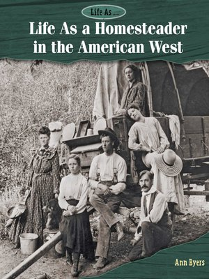 cover image of Life As a Homesteader in the American West