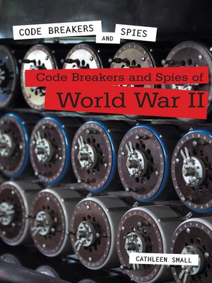 cover image of Code Breakers and Spies of World War II