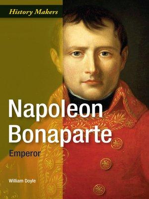 cover image of Napoleon Bonaparte: Emperor